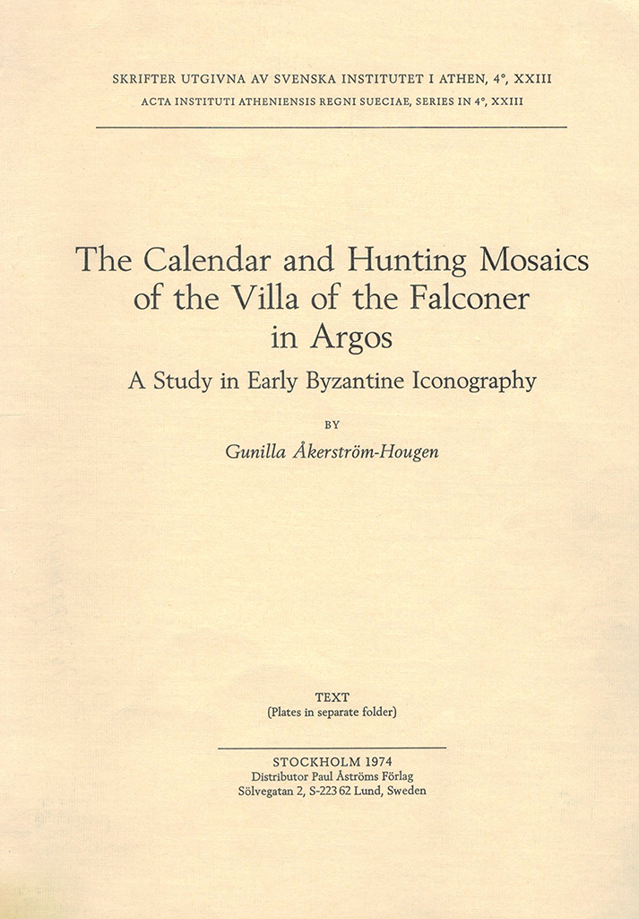 Front cover of The calendar and hunting mosaics of the Villa of the Falconer in Argos