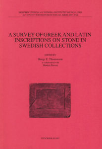 A survey of Greek and Latin inscriptions on stone in Swedish collections