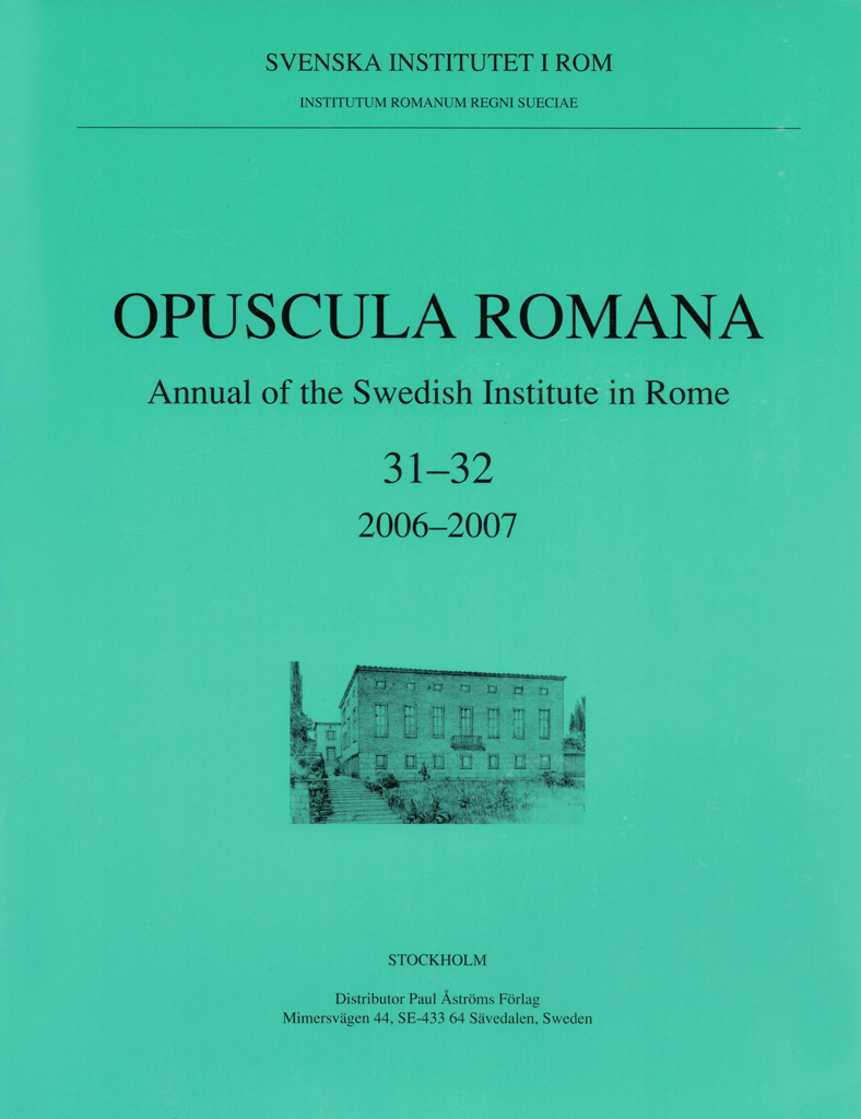 Front cover of Opuscula Romana. Annual of the Swedish Institute in Rome (OpRom) 31–32, Stockholm 2007. ISSN: 0471-7309. ISBN: 978-91-7042-174-7. Softcover, 222 pages.