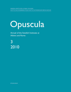 Front cover of Opuscula. Annual of the Swedish Institutes at Athens and Rome (OpAthRom) 3, Stockholm 2010. ISSN: 2000-0898. ISBN: 978-91-977798-2-1. Softcover, 224 pages.