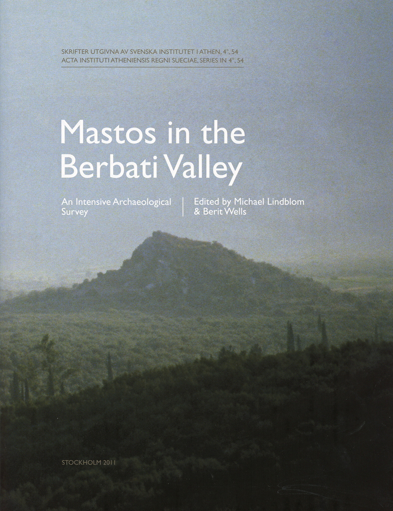 Front cover of Michael Lindblom & Berit Wells (eds.), Mastos in the Berbati Valley. An intensive archaeological survey (Skrifter utgivna av Svenska Institutet i Athen, 4°, 54), Stockholm 2008. ISSN 0586-0539. ISBN 978-91-7916-058-6. Hardcover: 189 pages.