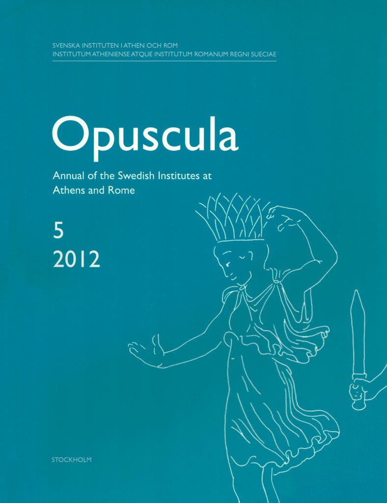 Front cover of Opuscula. Annual of the Swedish Institutes at Athens and Rome (OpAthRom) 5, Stockholm 2012. ISSN: 2000-0898. ISBN: 978-91-977798-4-5. Softcover, 204 pages.