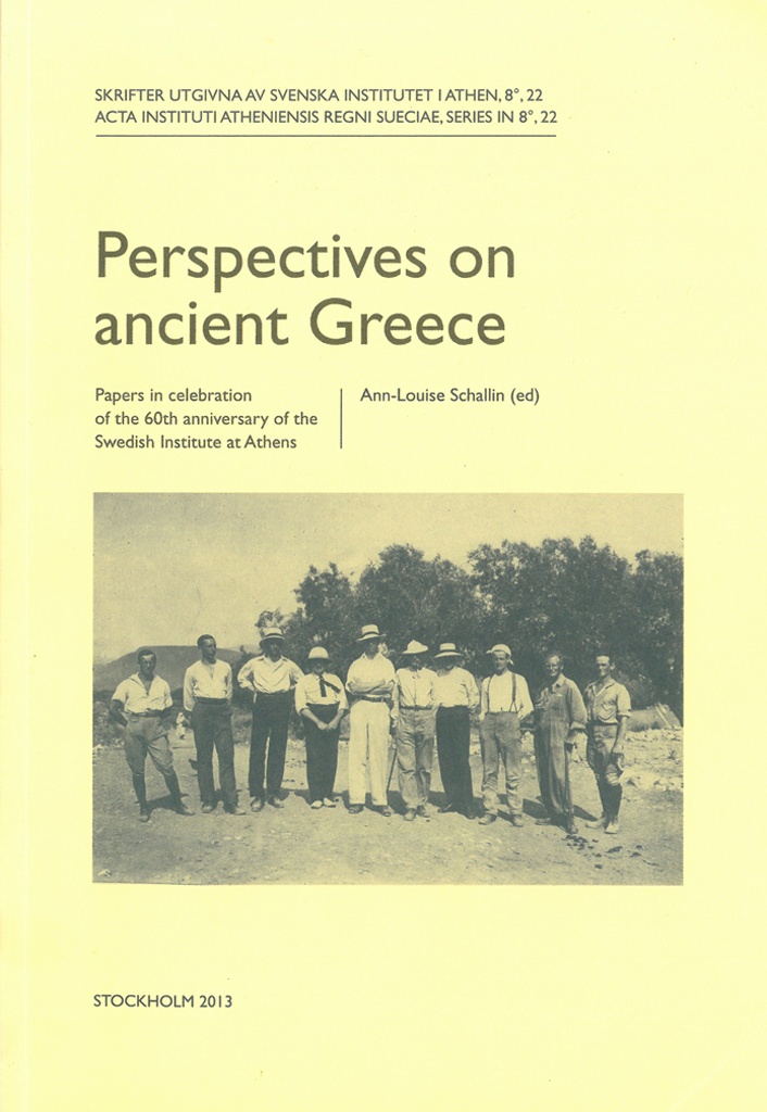 Front cover of Ann-Louise Schallin (ed.), Perspectives on ancient Greece. Papers in celebration of the 60th anniversary of the Swedish Institute at Athens, (Skrifter utgivna av Svenska Institutet i Athen, 8°, 22), Stockholm 2013. ISSN 0081-9921. ISBN 978-91-7916-061-6. Softcover, 254 pages.