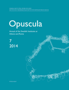 Front cover of Opuscula. Annual of the Swedish Institutes at Athens and Rome (OpAthRom) 7, Stockholm 2014. ISSN: 2000-0898. ISBN: 978-91-977798-6-9. Softcover, 257 pages.