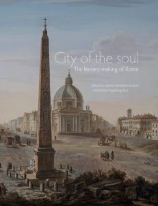 Front cover of Sabrina Norlander Eliasson & Stefano Fogelberg Rota (eds.), City of the Soul. The literary making of Rome (Suecoromana, 8), Stockholm 2015.