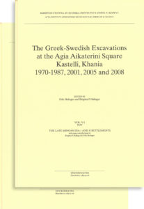 Front cover of Erik Hallager & Birgitta P. Hallager (eds.), The Greek-Swedish Excavations at the Agia Aikaterini Square, Kastelli, Khania 1970–1987, 2001, 2005 and 2008. The Late Minoan IIIA:1 and II Settlements (Skrifter utgivna av Svenska Institutet i Athen, 4°, 47, vol. 5, fasc. 1–2), Stockholm 2016.