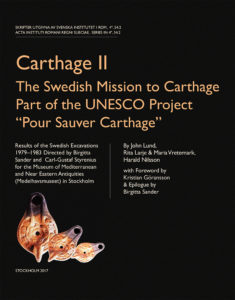 "Front cover of John Lund, Rita Larje & Harald Nilsson, Carthage II. The Swedish Mission to Carthage. Part of the UNESCO Project ""Pour Sauver Carthage"" (Skrifter utgivna av Svenska Institutet i Rom, 4°, 54, vol. 2), Stockholm 2017 [2018]. ISSN: 0081-993X. ISBN: 978-91-7042-185-3. Hardcover: 235 pages."