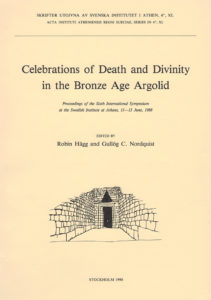 Front cover of Celebrations of death and divinity in the Bronze Age Argolid