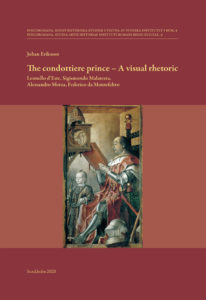 Front cover of Johan Eriksson, The condottiere prince – A visual rhetoric
