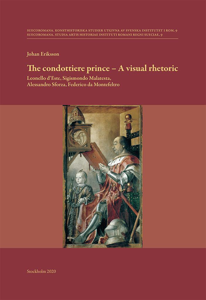 Front cover of Johan Eriksson, The condottiere prince – A visual rhetoric