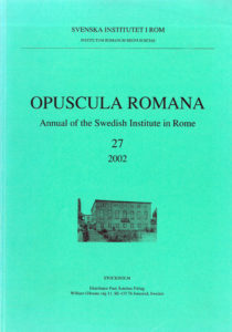 Front cover of Opuscula Romana. Annual of the Swedish Institute in Rome (OpRom) 27, Stockholm 2002. ISSN: 0471-7309. ISBN: 91-7042-166-8. Softcover, 138 pages.