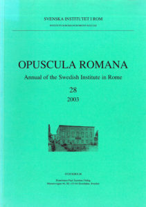 Front cover of Opuscula Romana. Annual of the Swedish Institute in Rome (OpRom) 28, Stockholm 2004. ISSN: 0471-7309. ISBN: 91-7042-168-4. Softcover, 95 pages.