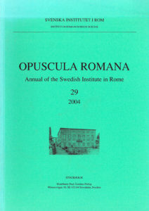 Front cover of Opuscula Romana. Annual of the Swedish Institute in Rome (OpRom) 29, Stockholm 2005. ISSN: 0471-7309. ISBN: 91-7042-171-4. Softcover, 94 pages.